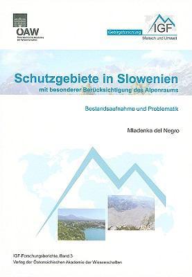 Schutzgebiete In Slowenien Mit Besonderer Berucksichtigung Des Alpenraums: Bestandsaufnahme Und Problematik 9783700167556
