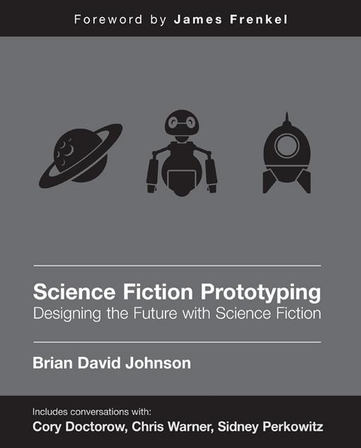 Science Fiction Prototyping: Designing the Future with Science Fiction EB2370004492094