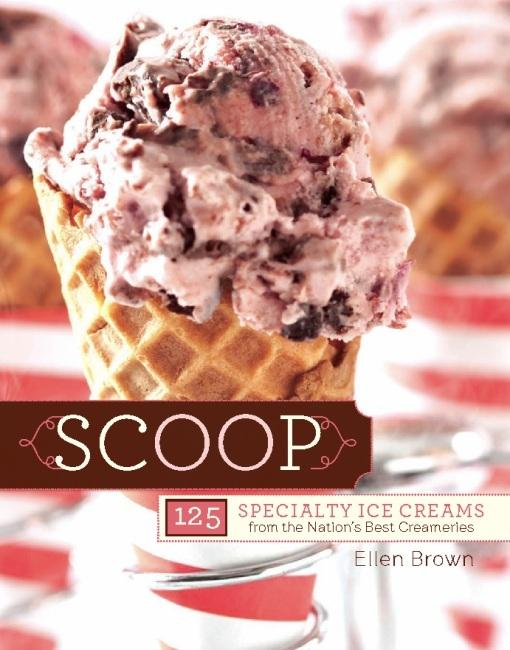 Scoop: 125 Specialty Ice Creams from the Nation's Best Creameries EB2370003400823