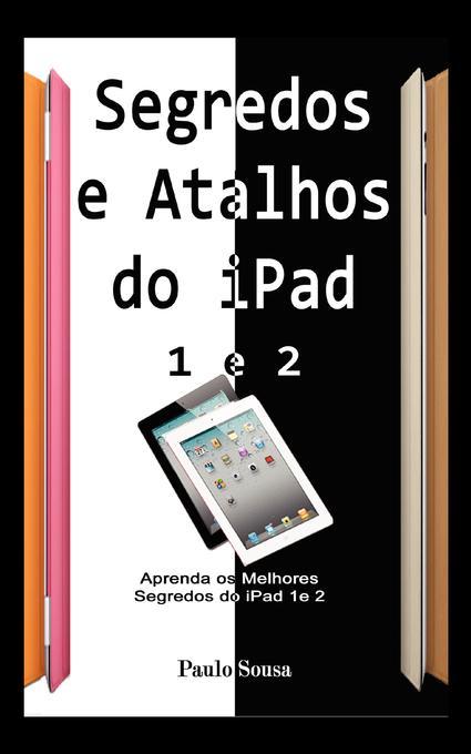 Segredos e Atalhos do iPad: Aprenda segredos e atalhos do iPad 1 e 2 e Novo iPad EB2370003331714