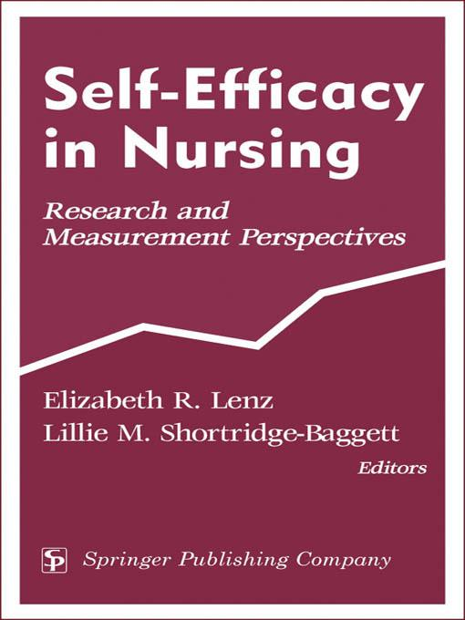 on nursing theory self efficacy What is self-efficacy how can you get more of it this article outlines the 4 sources of efficacy beliefs according to albert bandura.