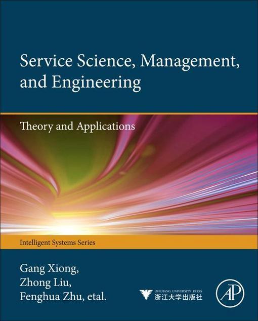 Service Science, Management, and Engineering:: Theory and Applications EB2370004367514