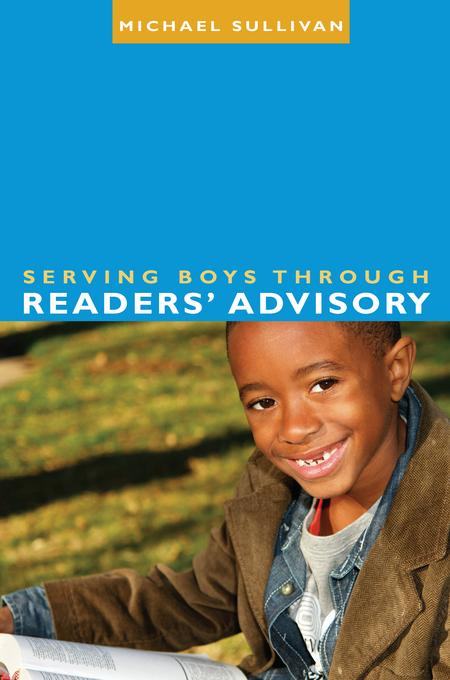 Serving Boys through Readers' Advisory EB2370004210797