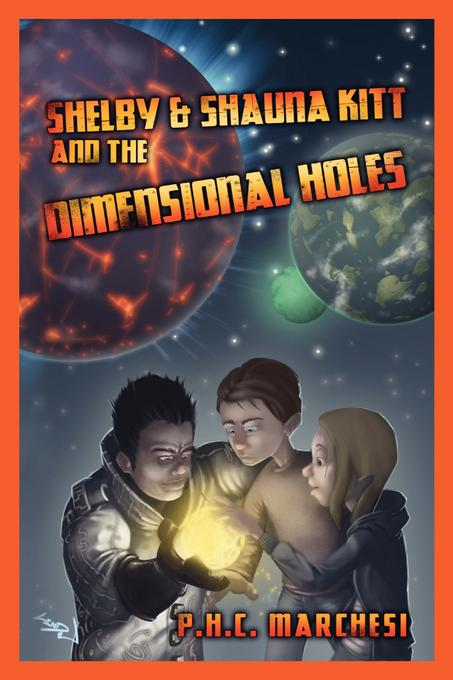 Shelby and Shauna Kitt and the Dimensional Holes