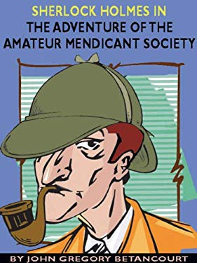 Sherlock Holmes in The Adventure of the Amateur Mendicant Society EB2370003211870