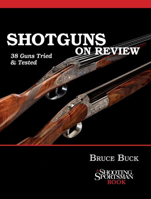 Shotguns on Review: 38 Guns Tried & Tested EB2370004242095