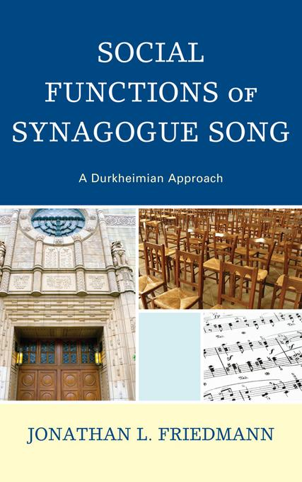 Social Functions of Synagogue Song: A Durkheimian Approach EB2370004366753