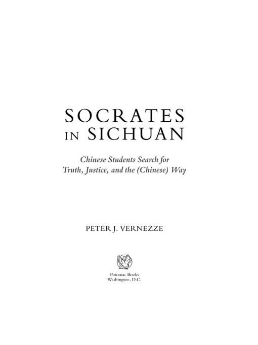 Socrates in Sichuan: Chinese Students Search for Truth, Justice, and the (Chinese) Way EB2370004234960