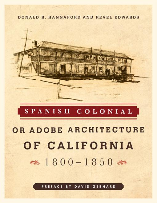 Spanish Colonial or Adobe Architecture of California: 1800-1850 EB2370004370477