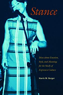 Stance: Ideas about Emotion, Style, and Meaning for the Study of Expressive Culture EB2370003372540