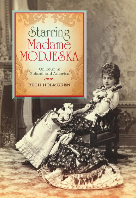 Starring Madame Modjeska: On Tour in Poland and America EB2370004240121