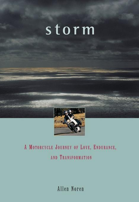 Storm: A Motorcycle Journey of Love, Endurance, and Transformation EB2370003880243
