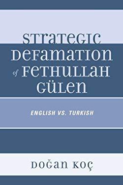 Strategic Defamation of Fethullah G?len: English vs. Turkish EB2370004426747
