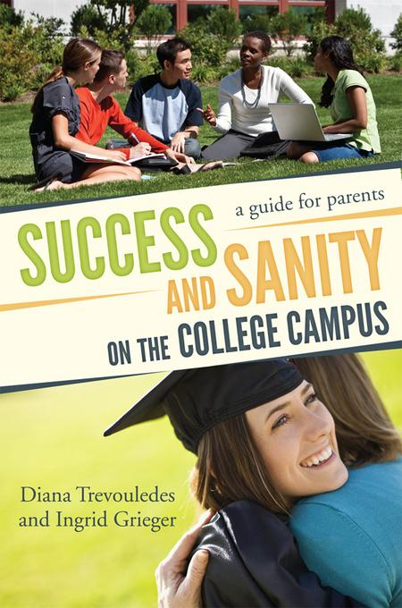 Success and Sanity on the College Campus: A Guide for Parents EB2370004547084