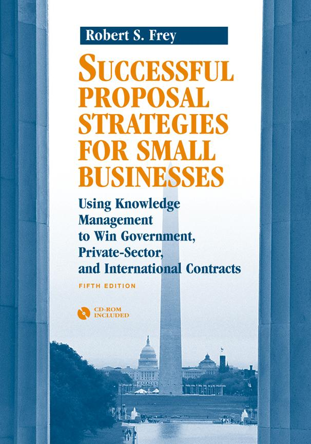 Successful Proposal Strategies for Small Businesses: Using Knowledge Management to Win Government, Private-Sector, and International Contracts, Fifth EB2370002807876