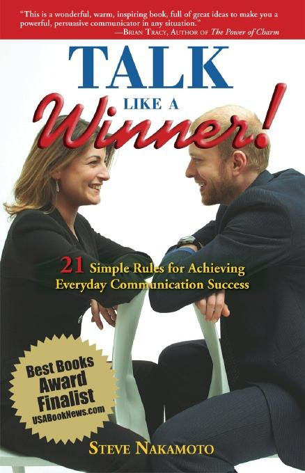 Talk Like A Winner!: 21 Simple Rules For Achieving Everyday Communication Success EB2370003381597