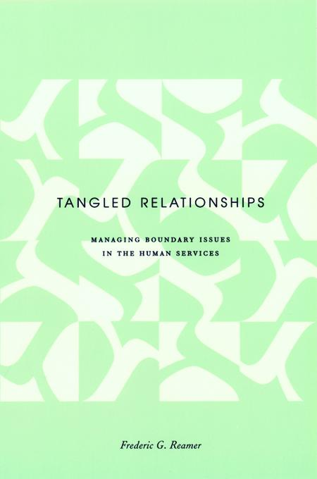 Tangled Relationships: Managing Boundary Issues in the Human Services EB2370004259314