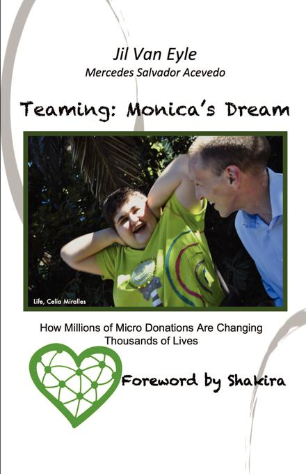 Teaming: Monica's Dream: How Millions of Micro Donations Are Changing Thousands of Lives EB2370004509457