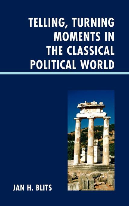 Telling, Turning Moments in the Classical Political World EB2370004548340