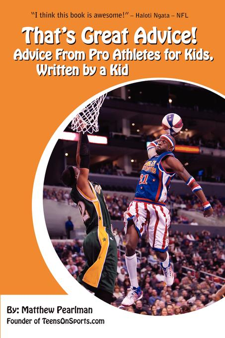 That's Great Advice: Advice from Pro Athletes for Kids, Written by a Kid EB2370004404301