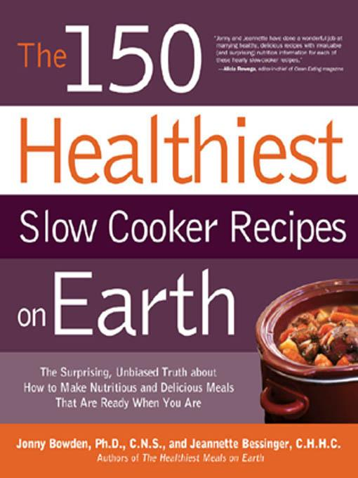 The 150 Healthiest Slow Cooker Recipes on Earth EB2370004245522