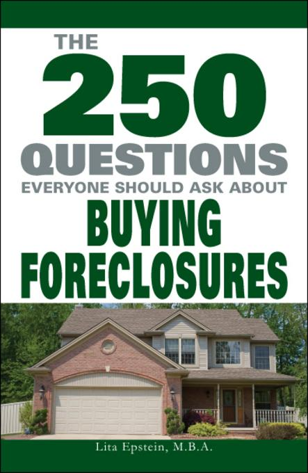 The 250 Questions Everyone Should Ask about Buying Foreclosures EB2370003356892