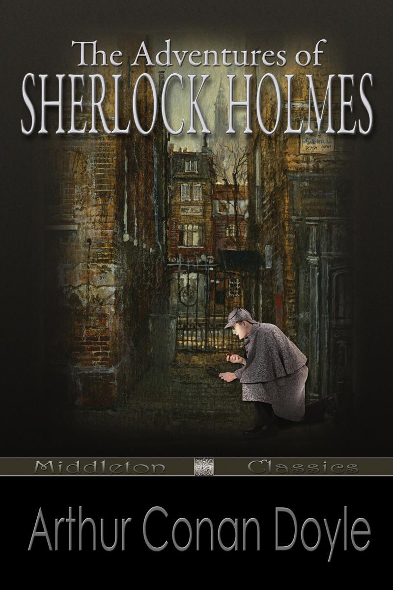 The Adventures of Sherlock Holmes (Fully Edited With Endnotes) EB2370004228600
