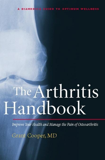 The Arthritis Handbook: Improve Your Health and Manage the Pain of Osteoarthritis EB2370003280333