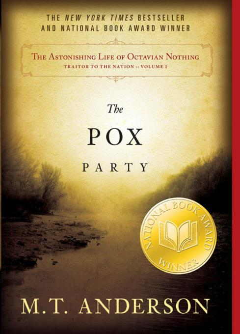The Astonishing Life of Octavian Nothing, Traitor to the Nation, Volume I: The Pox Party EB2370004191263