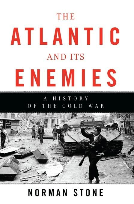 The Atlantic and Its Enemies: A History of the Cold War EB2370003369328