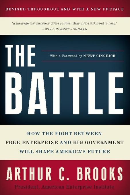 The Battle: How the Fight between Free Enterprise and Big Government Will Shape America's Future EB2370003444698
