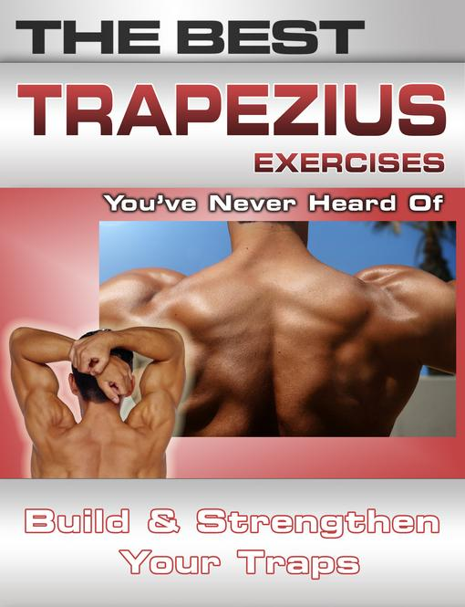 The Best Trapezius Exercises You've Never Heard Of: Build and Strengthen Your Traps EB2370004421025