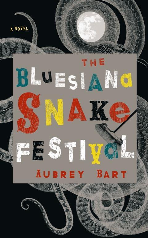 The Bluesiana Snake Festival: A Novel EB2370002786300