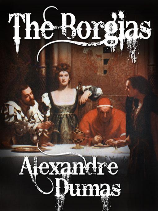 The Borgias (Celebrated Crimes, Vol. 1) EB2370003335057