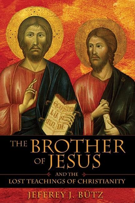 The Brother of Jesus and the Lost Teachings of Christianity EB2370003052169