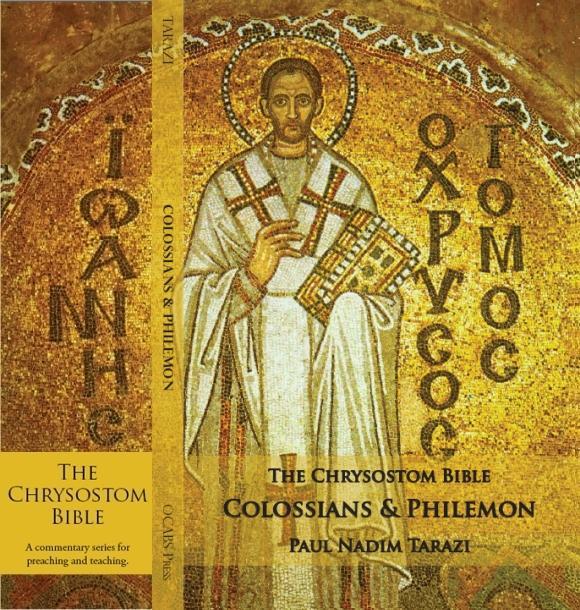 The Chrysostom Bible - Colossians & Philemon: A Commentary EB2370002787307