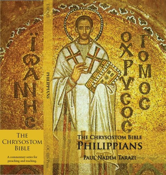The Chrysostom Bible - Philippians: A Commentary EB2370002568852