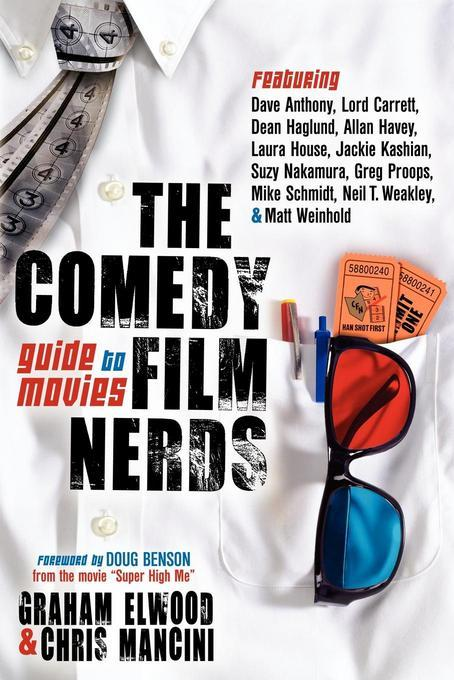 The Comedy Film Nerds Guide to Movies: Featuring Dave Anthony, Lord Carrett, Dean Haglund, Allan Havey, Laura House, Jackie Kashian, Suzy Nakamura, Gr EB2370004403151