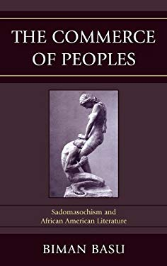 The Commerce of Peoples: Sadomasochism and African American Literature EB2370004381923