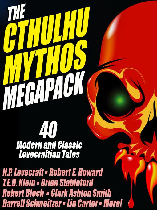 The Cthulhu Mythos Megapack: 40 Modern and Classic Lovecraftian Stories EB2370004506319