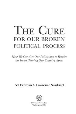 The Cure for Our Broken Political Process EB2370004236049