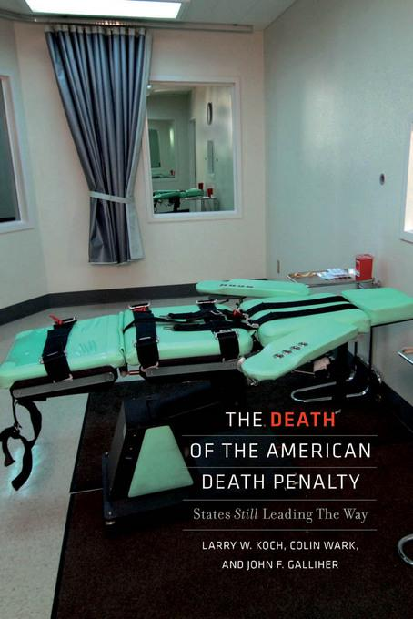 The Death of the American Death Penalty: States Still Leading the Way EB2370004394510