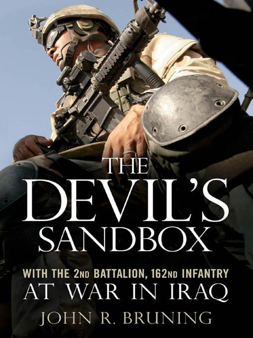 The Devil's Sandbox: With the 2nd Battalion, 162nd Infantry at War in Iraq EB2370004417721