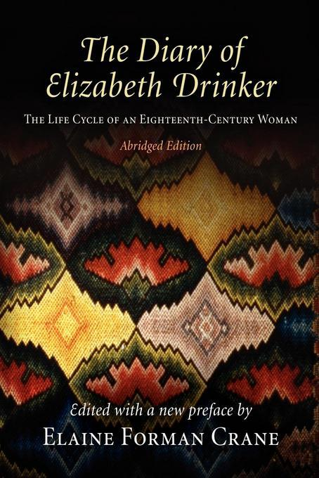 The Diary of Elizabeth Drinker: The Life Cycle of an Eighteenth-Century Woman EB2370004390925