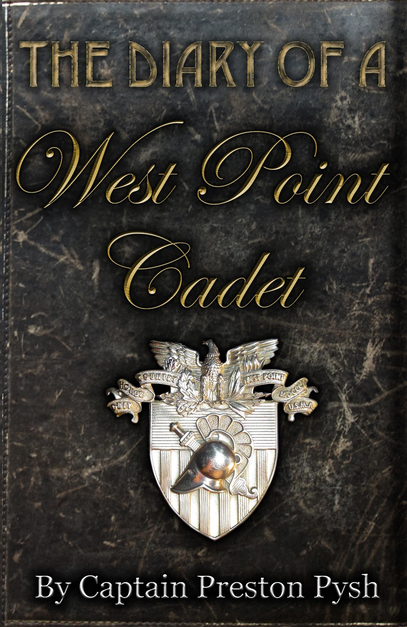 The Diary of a West Point Cadet: A Graduate's Captivating and Hilarious Stories that Teach Vital Leadership Lessons from the US Military Academy EB2370003028096
