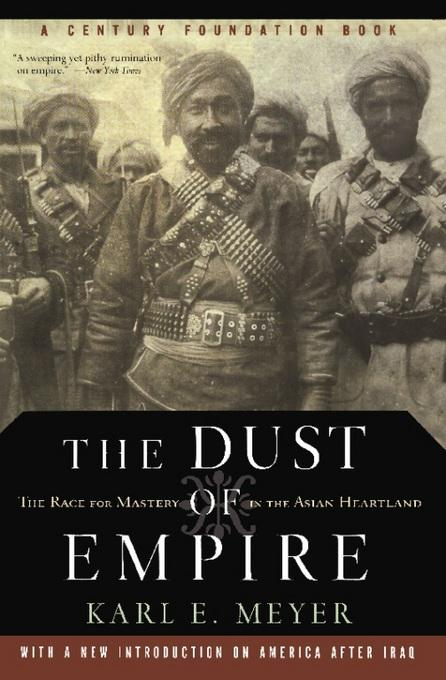 The Dust Of Empire: The Race For Mastery In The Asian Heartland EB2370003400618