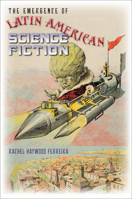 The Emergence of Latin American Science Fiction EB2370004274928