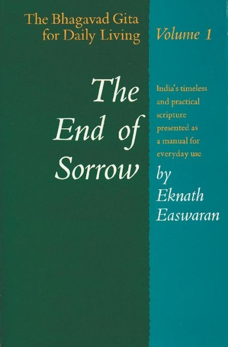 The End of Sorrow: The Bhagavad Gita for Daily Living, Volume I EB2370003879148