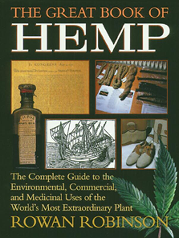 The Great Book of Hemp: The Complete Guide to the Environmental, Commercial, and Medicinal Uses of the World's Most Extraordinary Plant EB2370002890045