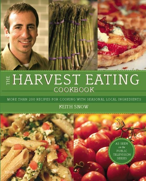 The Harvest Eating Cookbook: More than 200 Recipes for Cooking with Seasonal Local Ingredients EB2370003844108
